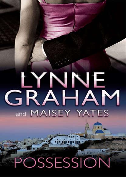 Линн Грэхем Possession: The Greek Tycoon's Blackmailed Mistress / His Virgin Acquisition недорого