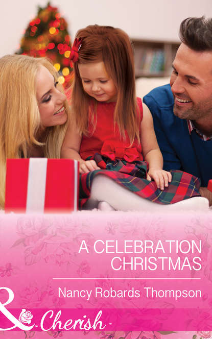 Фото - Nancy Thompson Robards A Celebration Christmas nancy robards thompson falling for fortune