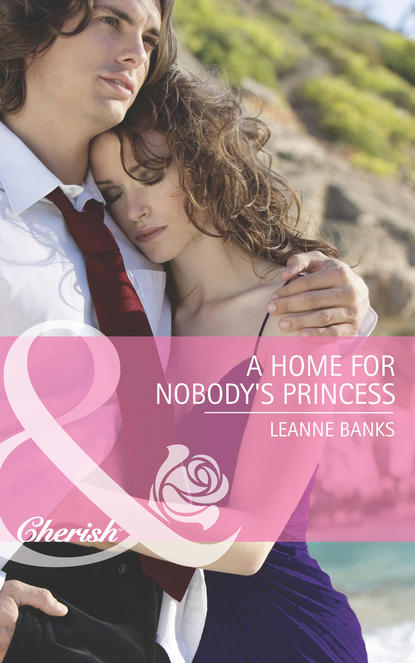 Leanne Banks A Home for Nobody's Princess leanne banks the secretary and the millionaire
