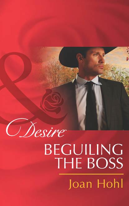 Joan Hohl Beguiling the Boss joan hohl the dakota man