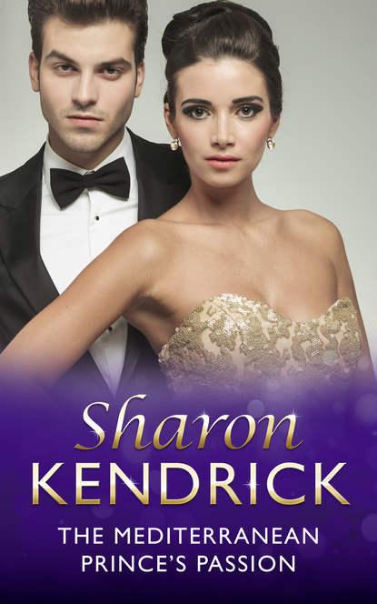 Sharon Kendrick The Mediterranean Prince's Passion sharon kendrick seize the day