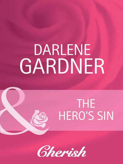 Фото - Darlene Gardner The Hero's Sin darlene gardner the hero s sin