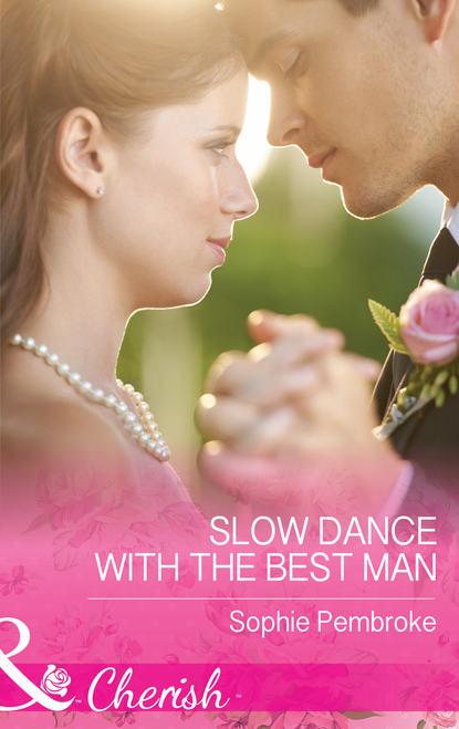 Sophie Pembroke Slow Dance With The Best Man bzn bzn the best of bzn