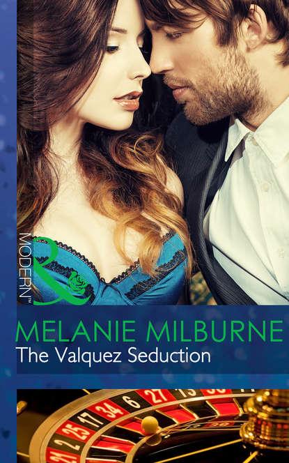 Фото - MELANIE MILBURNE The Valquez Seduction patricia rowell frances a dangerous seduction