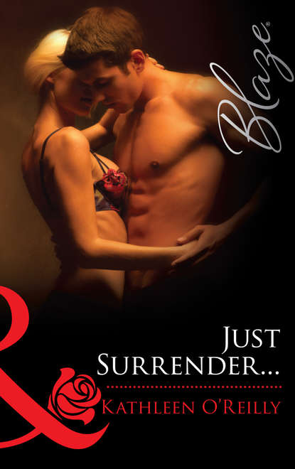 Kathleen O'Reilly Just Surrender... night s surrender