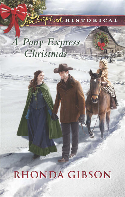 Rhonda Gibson A Pony Express Christmas glenn d bradley story of the pony express