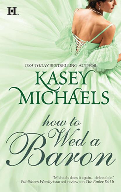 Кейси Майклс How to Wed a Baron кейси майклс the passion of an angel
