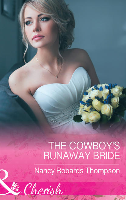 Nancy Thompson Robards The Cowboy's Runaway Bride lucy gordon and the bride wore red