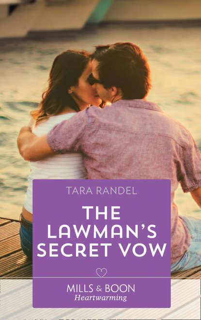 Tara Randel The Lawman's Secret Vow недорого