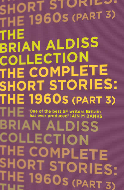 Brian Aldiss The Complete Short Stories: The 1960s недорого