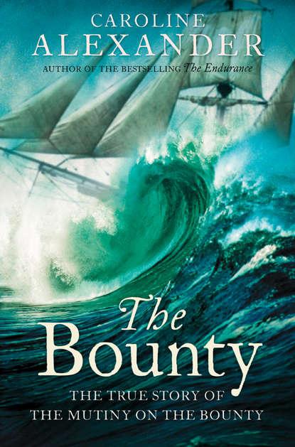 Фото - Caroline Alexander The Bounty: The True Story of the Mutiny on the Bounty third cousins the bounty holding on book 5 dystopian romance