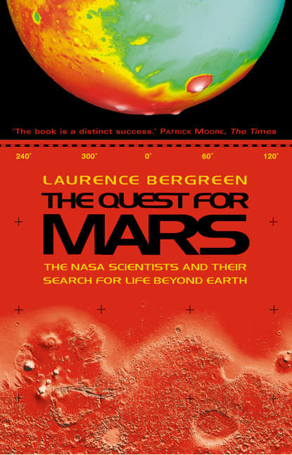 Laurence Bergreen The Quest for Mars: NASA scientists and Their Search for Life Beyond Earth thor hogan nasa history division mars wars the rise and fall of the space exploration initiative