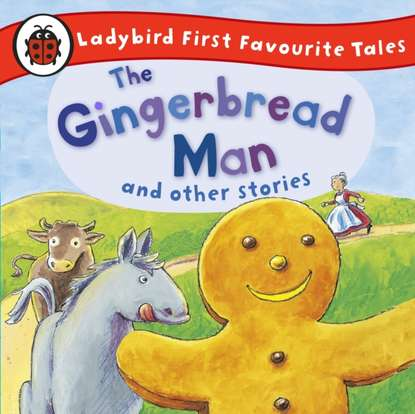 Фото - Группа авторов Gingerbread Man and Other Stories: Ladybird First Favourite Tales ladybird ladybird favourite fairy tales