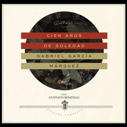 Габриэль Гарсиа Маркес Cien anos de soledad гарсиа маркес г габриэль гарсиа маркес комплект из 3 книг