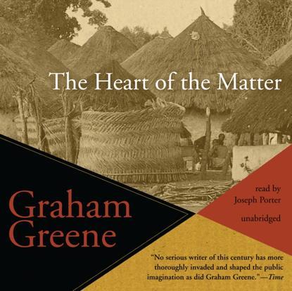 Грэм Грин Heart of the Matter грэм грин путешествия с тетушкой комедианты сборник
