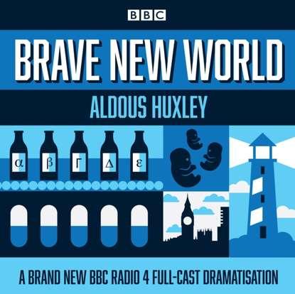 Олдос Хаксли Brave New World huxley aldous brave new world