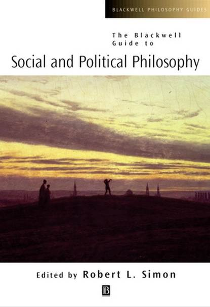 Robert Simon L. The Blackwell Guide to Social and Political Philosophy недорого
