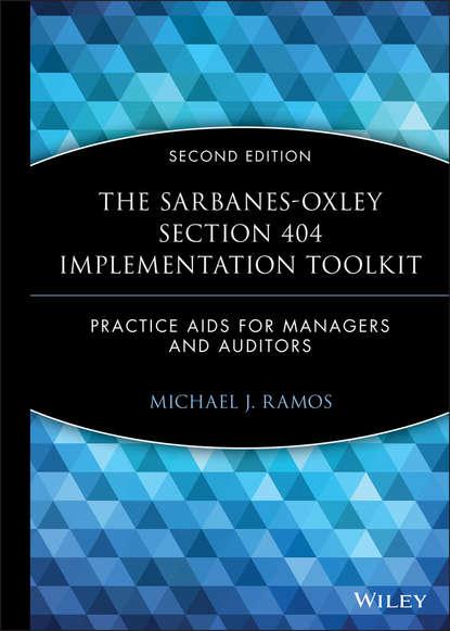 Группа авторов The Sarbanes-Oxley Section 404 Implementation Toolkit группа авторов corporate governance post sarbanes oxley
