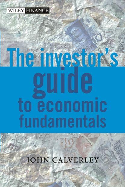 Группа авторов The Investor's Guide to Economic Fundamentals группа авторов measuring market risk