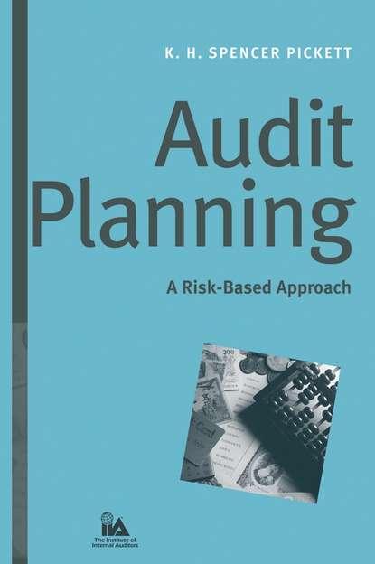 Фото - K. H. Spencer Pickett Audit Planning peter scott r auditing social media a governance and risk guide