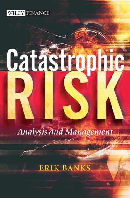 Группа авторов Catastrophic Risk bernhard pfaff financial risk modelling and portfolio optimization with r