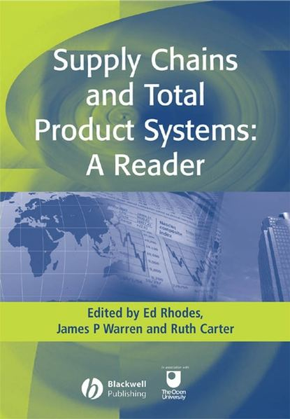 Ed Rhodes Supply Chains and Total Product Systems kate macdonald the politics of global supply chains