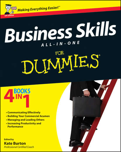 Фото - Kate Burton Business Skills All-in-One For Dummies peter economy managing for dummies