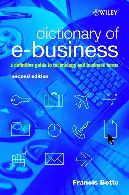 Фото - Группа авторов Dictionary of e-Business группа авторов the dictionary of substances and their effects dose