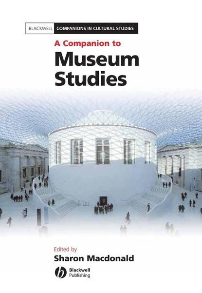 Группа авторов A Companion to Museum Studies недорого