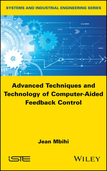 Группа авторов Advanced Techniques and Technology of Computer-Aided Feedback Control cecil smith l control of batch processes