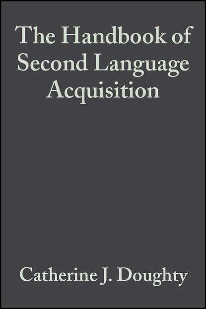Michael Long H. The Handbook of Second Language Acquisition недорого