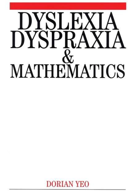 Группа авторов Dyslexia, Dyspraxia and Mathematics comparison of cognitive and language abilities of preschool children