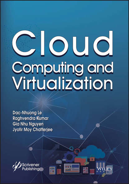 Dac-Nhuong Le Cloud Computing and Virtualization ben halpert auditing cloud computing a security and privacy guide