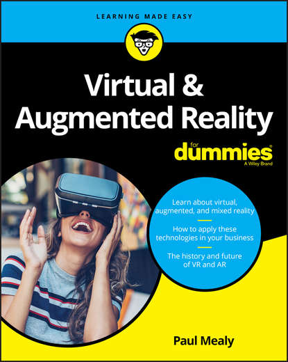 Группа авторов Virtual & Augmented Reality For Dummies lester madden professional augmented reality browsers for smartphones programming for junaio layar and wikitude