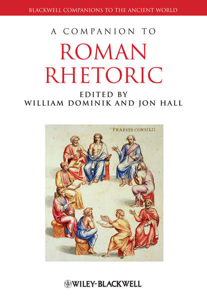 Jon Hall A Companion to Roman Rhetoric osgood josiah a companion to persius and juvenal isbn 9781118301128