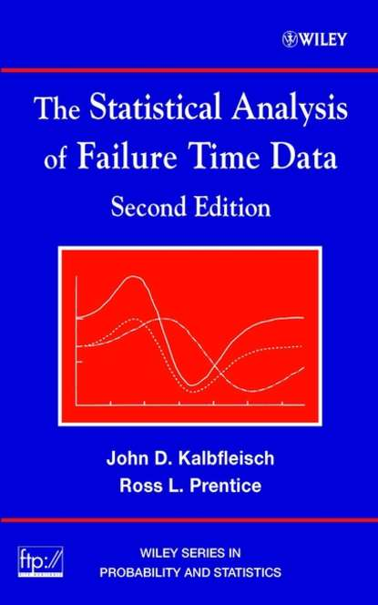 John Kalbfleisch D. The Statistical Analysis of Failure Time Data bruno sericola markov chains theory and applications