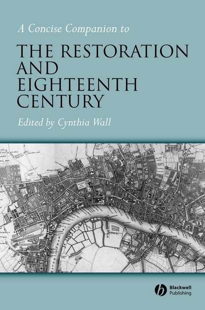 Группа авторов A Concise Companion to the Restoration and Eighteenth Century недорого