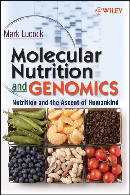 Группа авторов Molecular Nutrition and Genomics david a micha molecular interactions