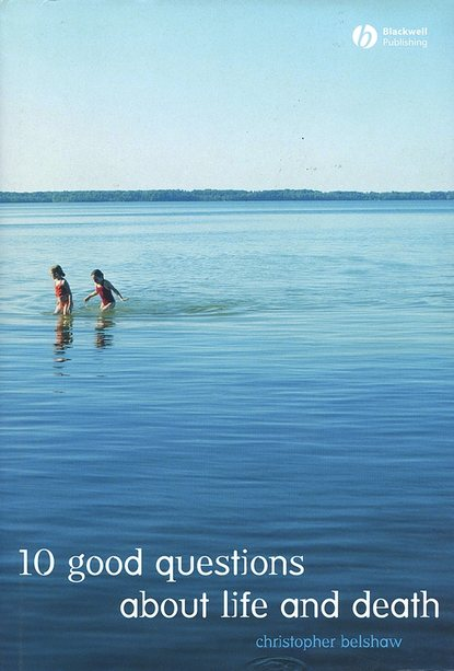 Группа авторов 10 Good Questions About Life And Death there is life after college