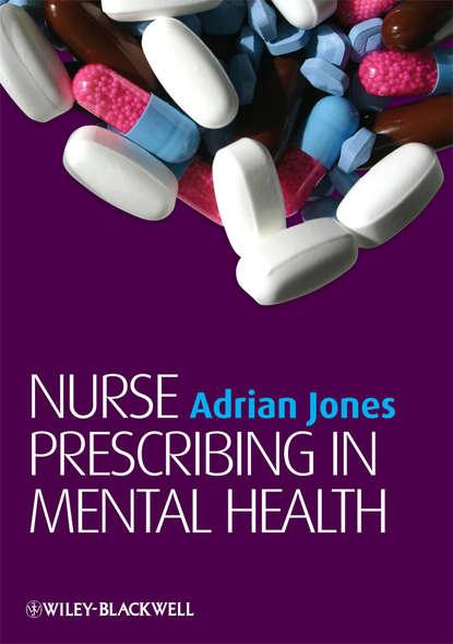 Группа авторов Nurse Prescribing in Mental Health oliver jones the hands on guide to practical prescribing