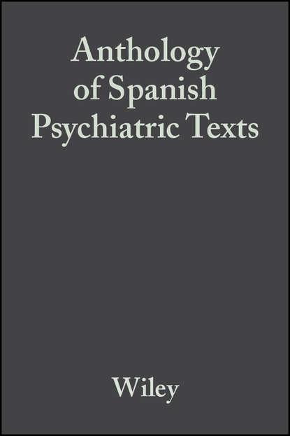Группа авторов Anthology of Spanish Psychiatric Texts anthology