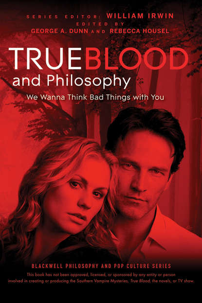 William Irwin True Blood and Philosophy richard greene zombies vampires and philosophy