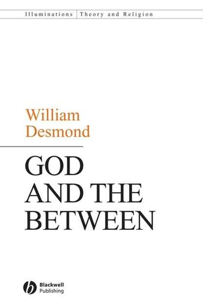 Группа авторов God and the Between richard creel e philosophy of religion the basics