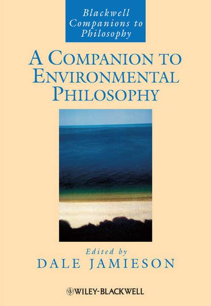 Фото - Группа авторов A Companion to Environmental Philosophy группа авторов manual of environmental microbiology