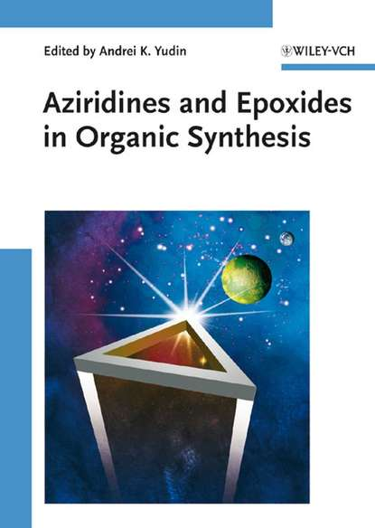 Группа авторов Aziridines and Epoxides in Organic Synthesis группа авторов science of synthesis dual catalysis in organic synthesis 2