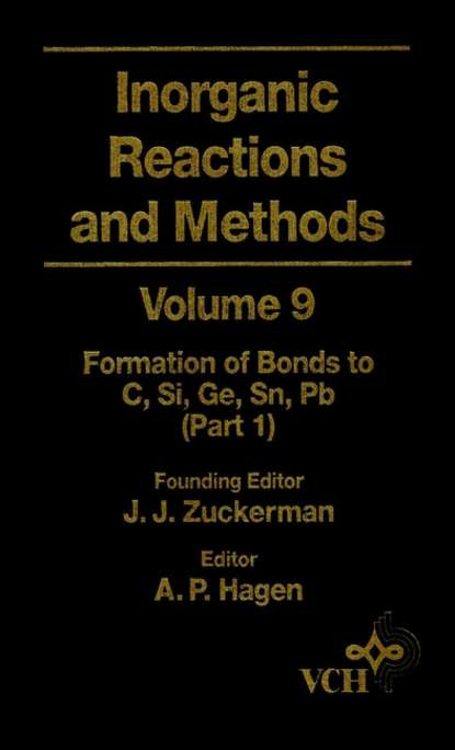 A. Hagen P. Inorganic Reactions and Methods, The Formation of Bonds to C, Si, Ge, Sn, Pb (Part 1) a norman d inorganic reactions and methods the formation of bonds to o s se te po part 2