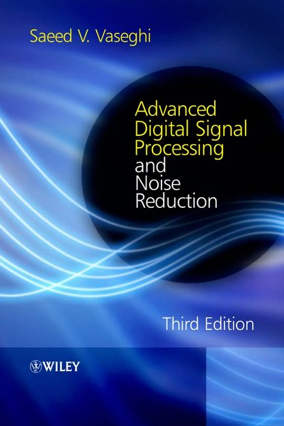 Группа авторов Advanced Digital Signal Processing and Noise Reduction donald reay s digital signal processing and applications with the omap l138 experimenter