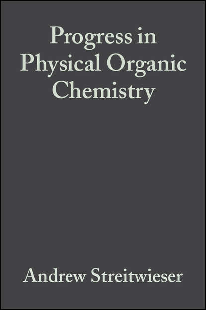 Andrew Streitwieser Progress in Physical Organic Chemistry, Volume 7 andrew streitwieser progress in physical organic chemistry volume 1