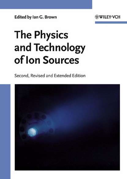 Фото - Ian Brown G. The Physics and Technology of Ion Sources declan diver plasma formulary for physics astronomy and technology