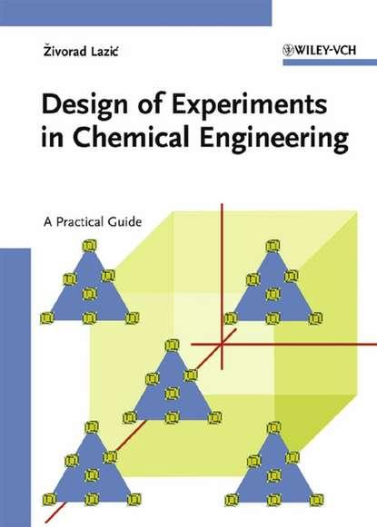 Zivorad Lazic R. Design of Experiments in Chemical Engineering недорого